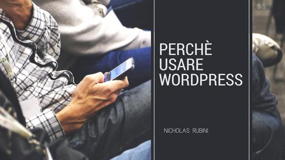 Perchè usare WordPress