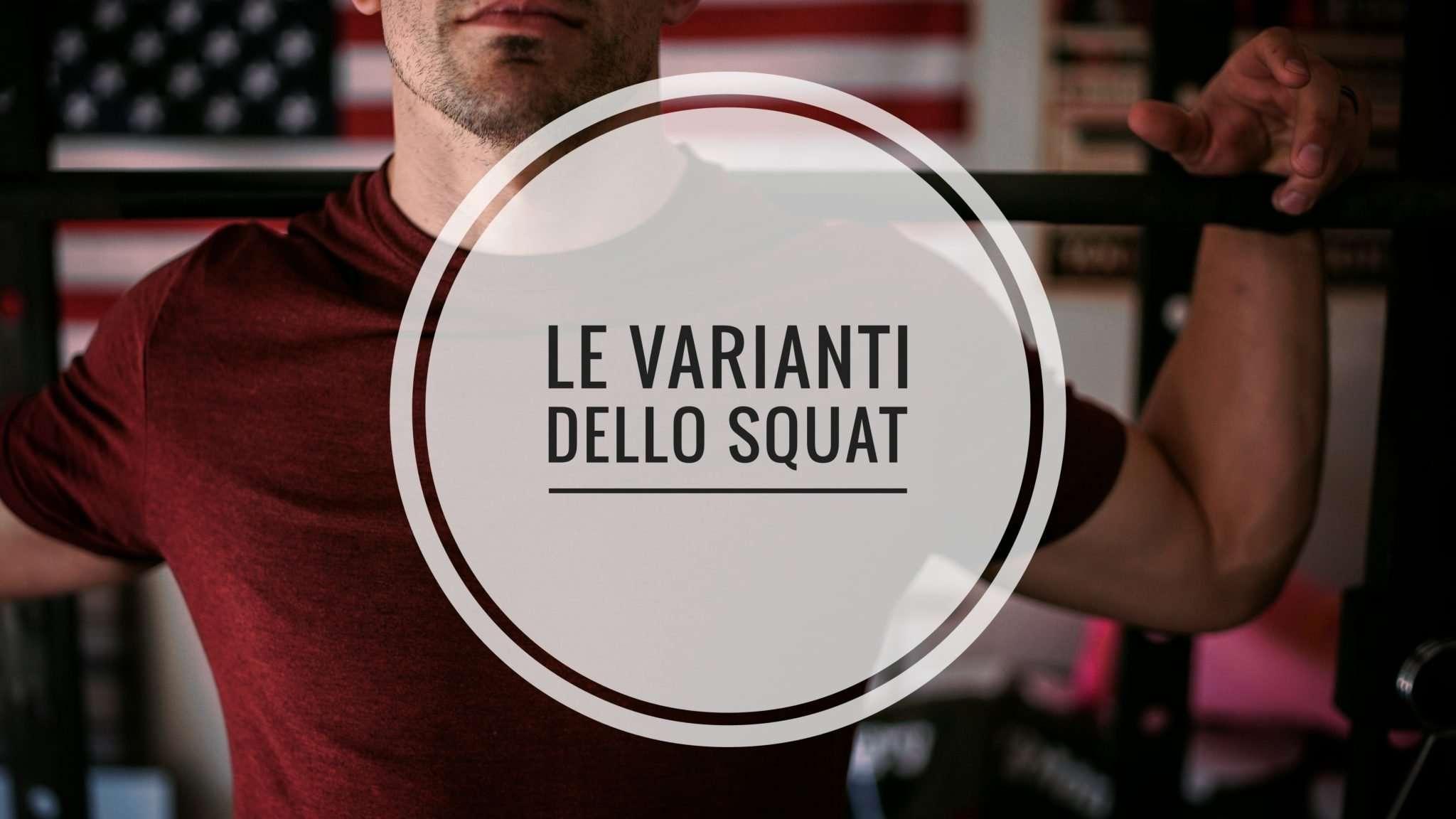 Varianti dello Squat nel Powerlifting, quali sono e come usarle?